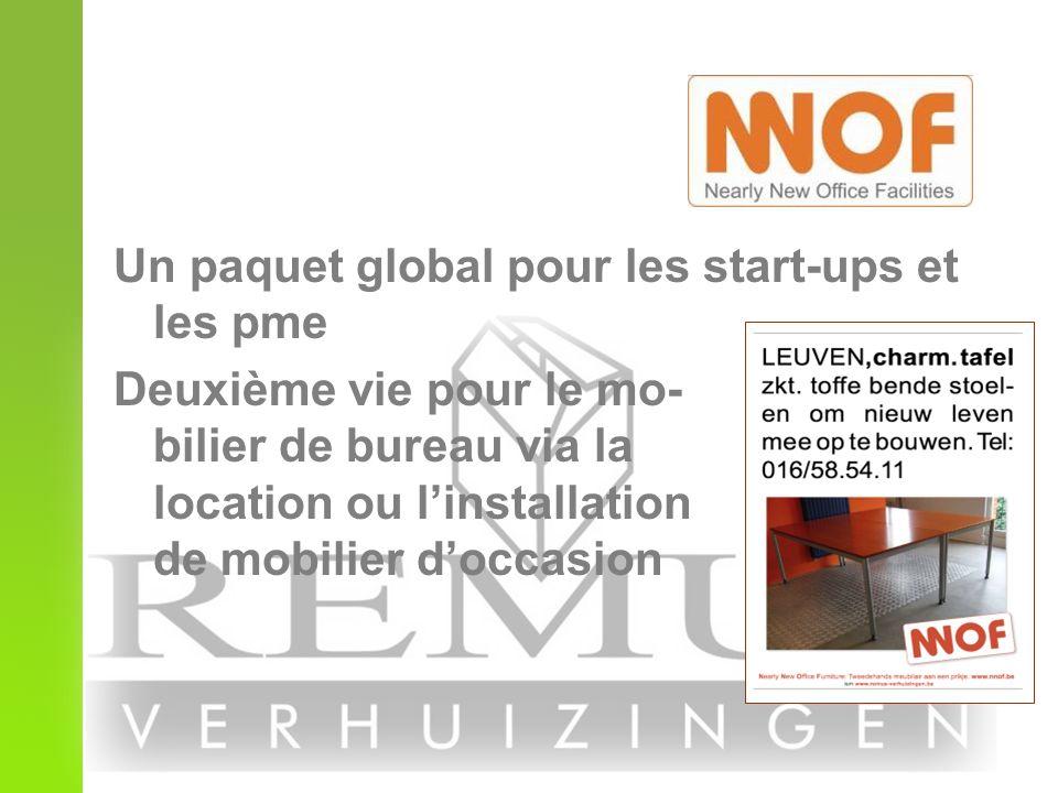 Un paquet global pour les start-ups et les pme Deuxième vie pour le mo- bilier de bureau via la location ou linstallation de mobilier doccasion