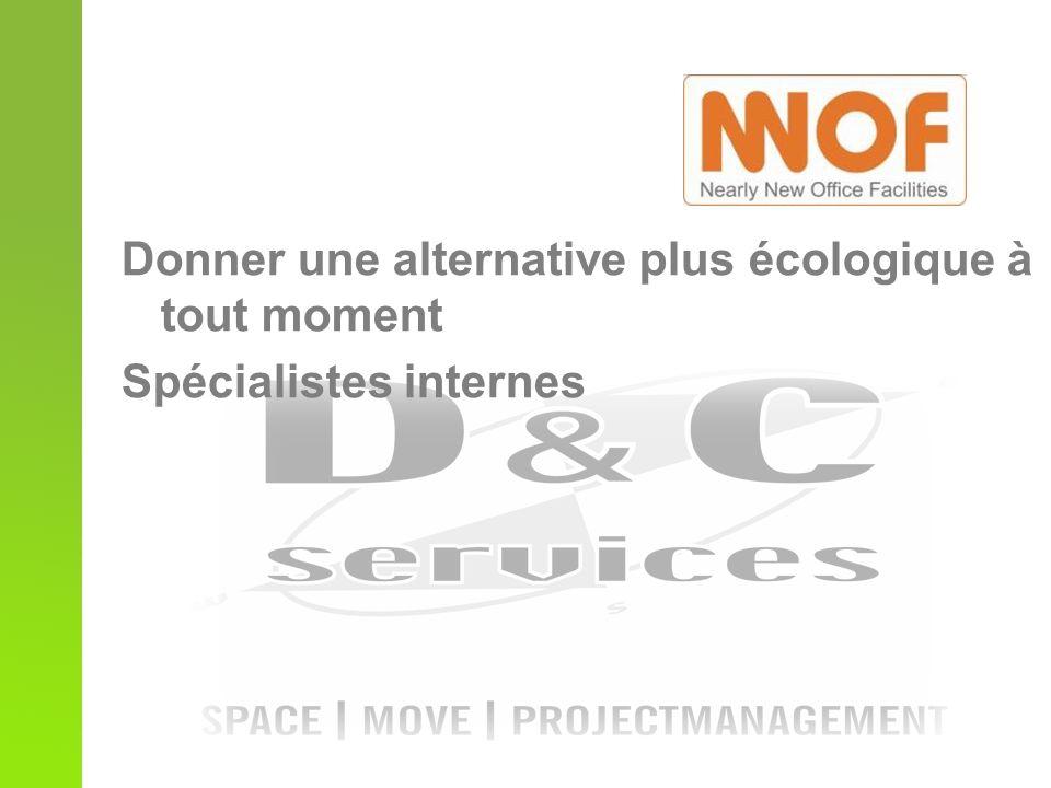 Donner une alternative plus écologique à tout moment Spécialistes internes