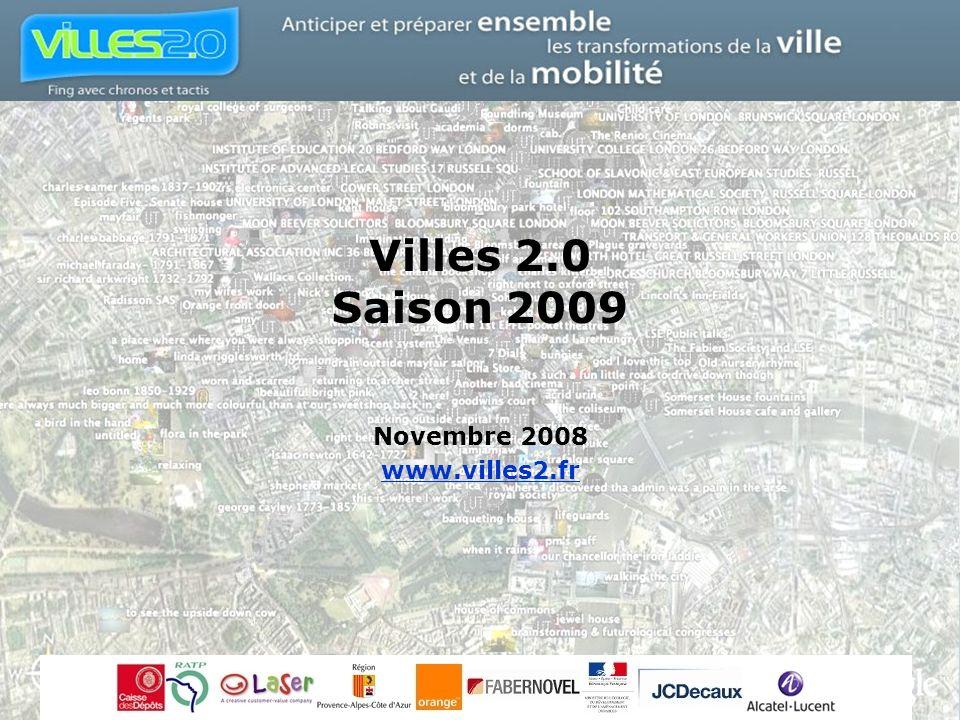 Villes 2.0 Saison 2009 Novembre 2008 www.villes2.fr