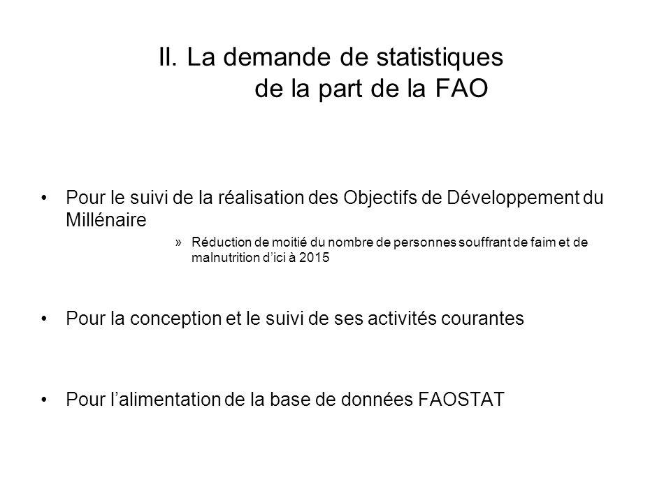 II. La demande de statistiques de la part de la FAO Pour le suivi de la réalisation des Objectifs de Développement du Millénaire »Réduction de moitié