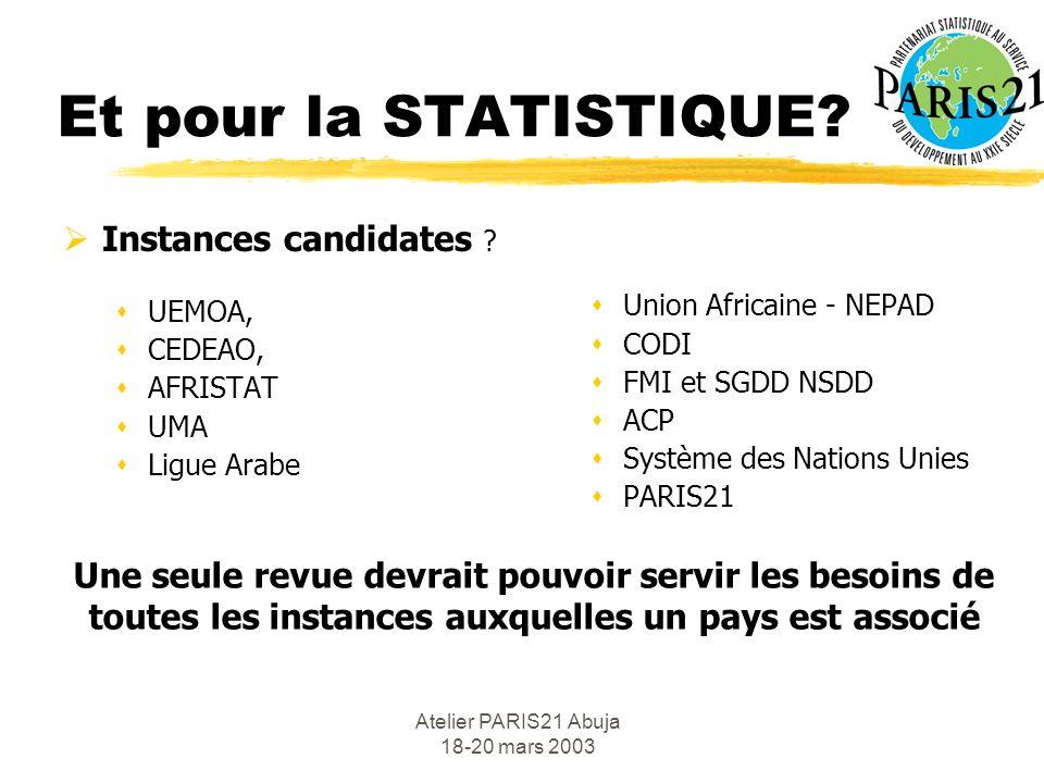 Atelier PARIS21 Abuja 18-20 mars 2003 Et pour la STATISTIQUE.