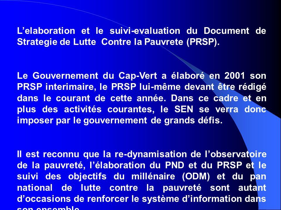 Lelaboration et le suivi-evaluation du Document de Strategie de Lutte Contre la Pauvrete (PRSP).