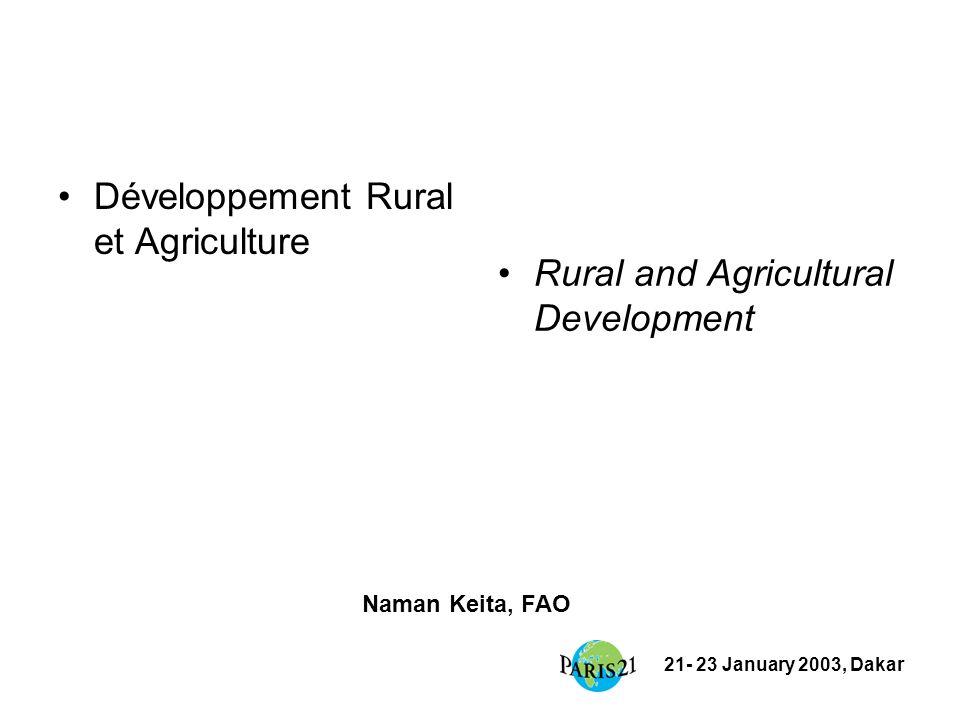 21- 23 January 2003, Dakar Développement Rural et Agriculture Rural and Agricultural Development Naman Keita, FAO