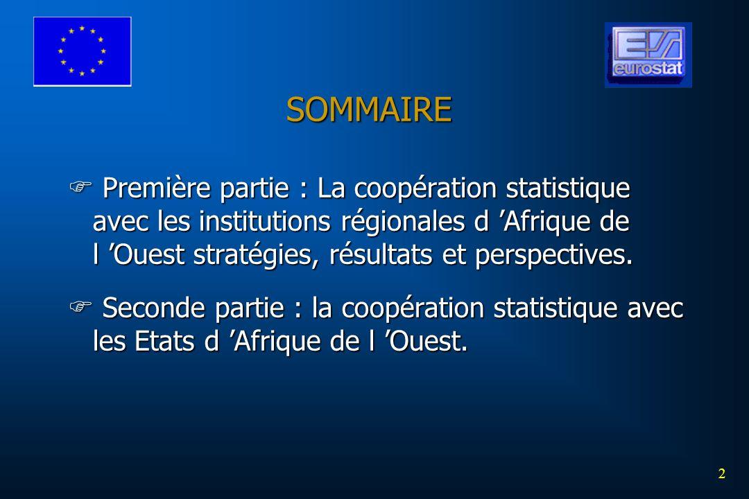 SOMMAIRE 2 Première partie : La coopération statistique avec les institutions régionales d Afrique de l Ouest stratégies, résultats et perspectives. P