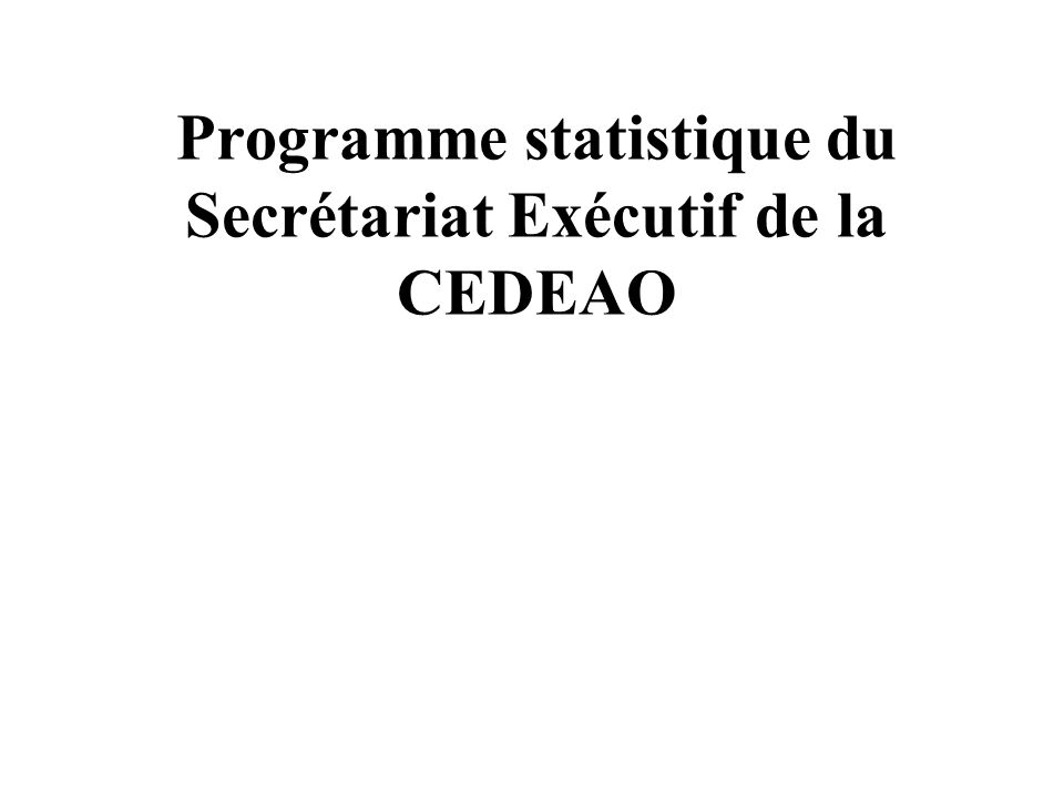 Programme statistique du Secrétariat Exécutif de la CEDEAO