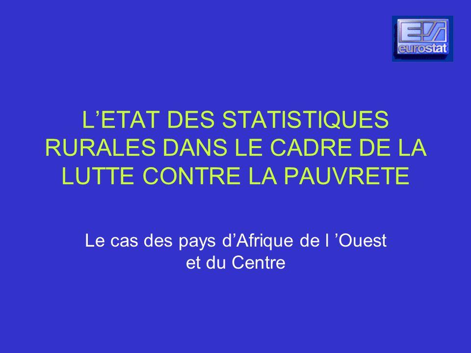 LETAT DES STATISTIQUES RURALES DANS LE CADRE DE LA LUTTE CONTRE LA PAUVRETE Le cas des pays dAfrique de l Ouest et du Centre