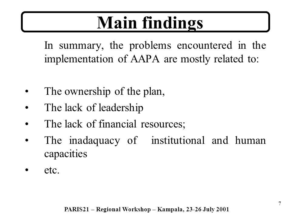 8 PARIS21 – Regional Workshop – Kampala, 23-26 July 2001 Evaluation du PAAA ----------- Main recommandations