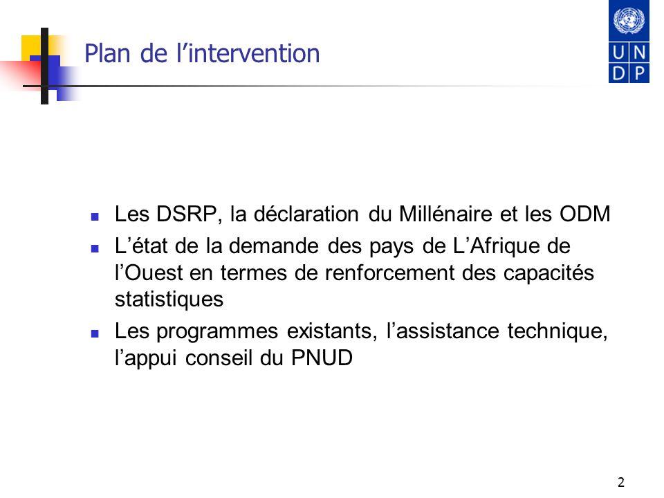 2 Les DSRP, la déclaration du Millénaire et les ODM Létat de la demande des pays de LAfrique de lOuest en termes de renforcement des capacités statist