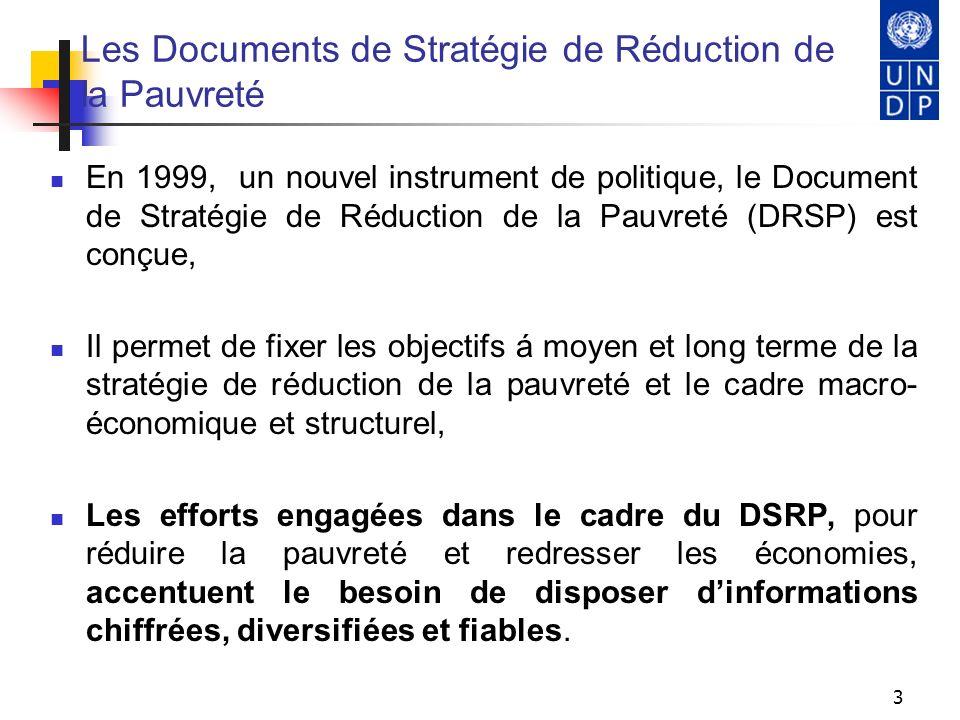 3 Les Documents de Stratégie de Réduction de la Pauvreté En 1999, un nouvel instrument de politique, le Document de Stratégie de Réduction de la Pauvr