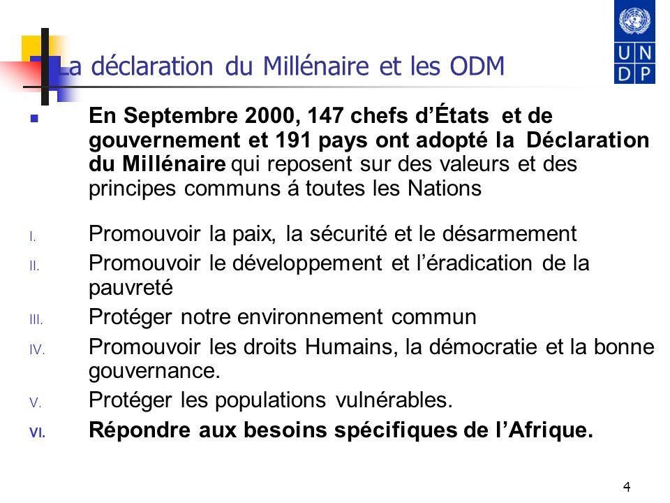 4 La déclaration du Millénaire et les ODM En Septembre 2000, 147 chefs dÉtats et de gouvernement et 191 pays ont adopté la Déclaration du Millénaire q