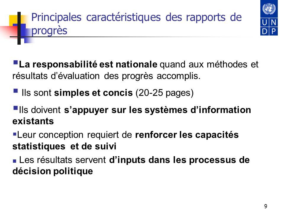 9 Principales caractéristiques des rapports de progrès La responsabilité est nationale quand aux méthodes et résultats dévaluation des progrès accompl