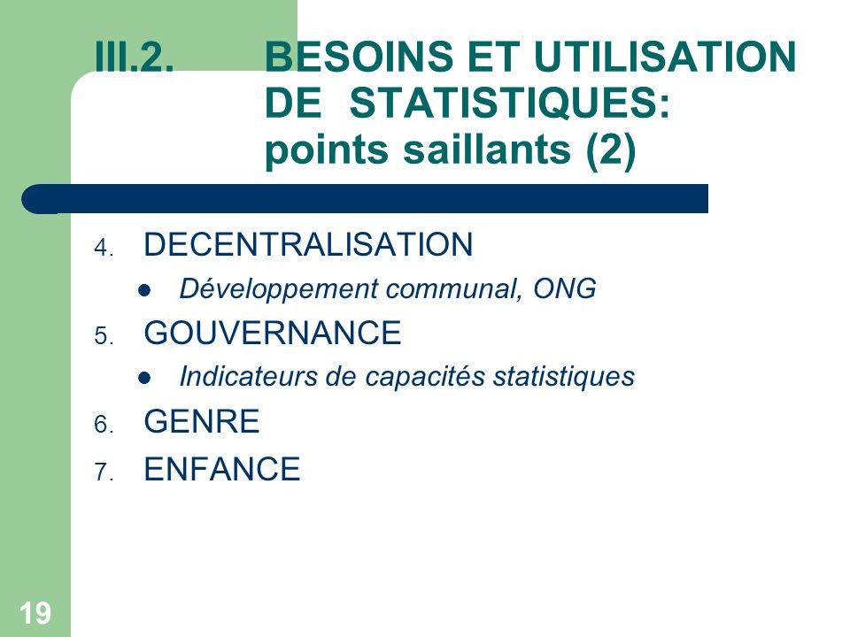 19 III.2.BESOINS ET UTILISATION DE STATISTIQUES: points saillants (2) 4.