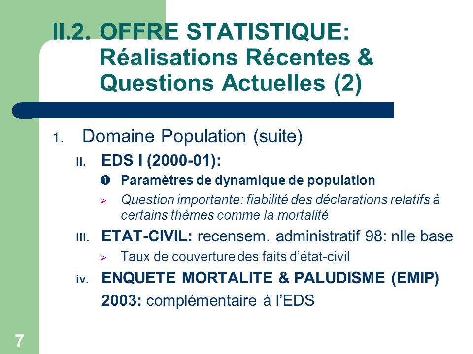 8 II.2.OFFRE STATISTIQUE: Réalisations Récentes & Questions Actuelles (3) 2.