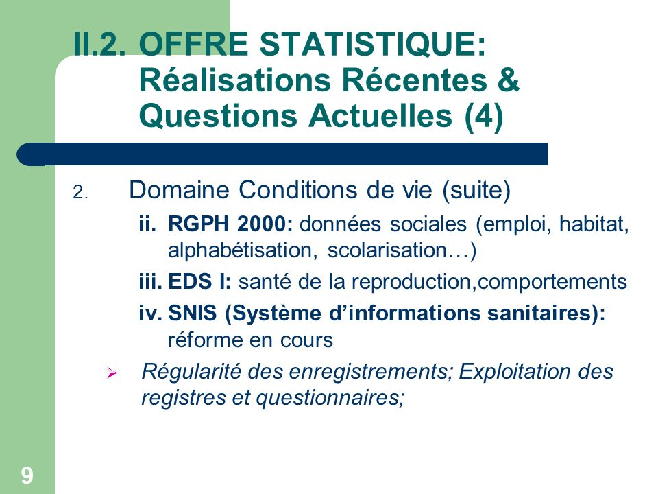 9 II.2.OFFRE STATISTIQUE: Réalisations Récentes & Questions Actuelles (4) 2.