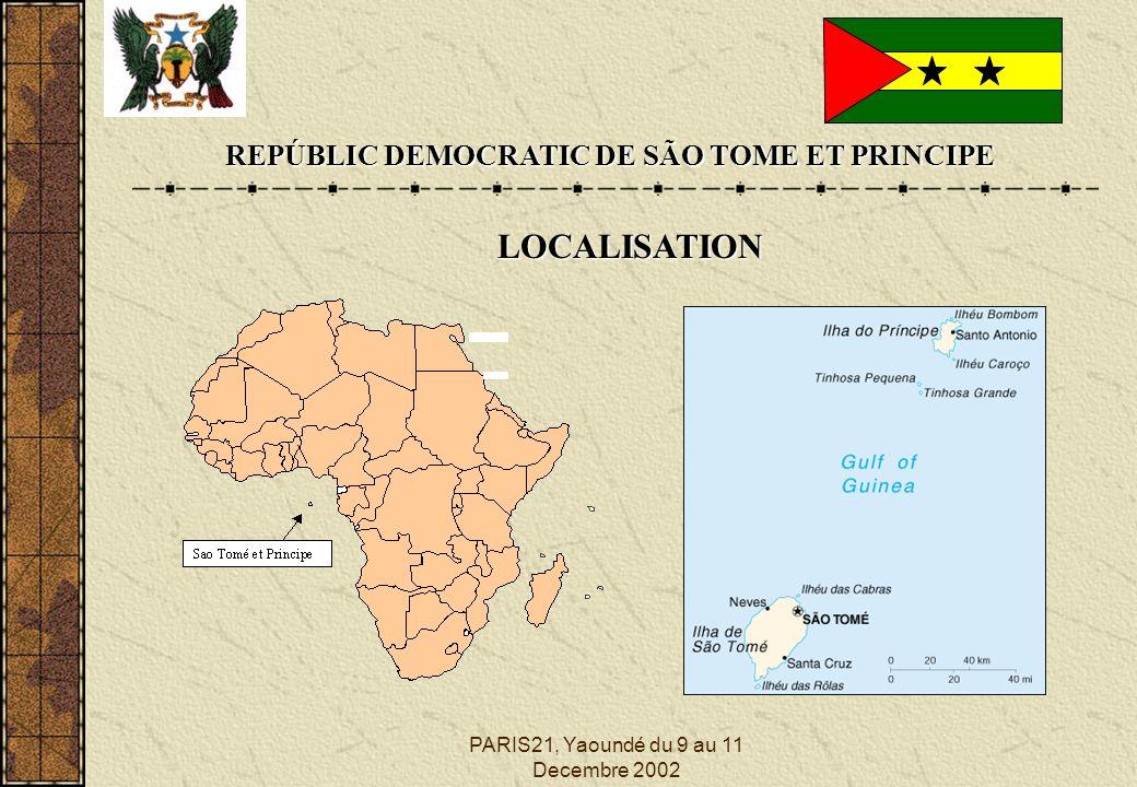 PARIS21, Yaoundé du 9 au 11 Decembre 2002 REPÚBLIC DEMOCRATIC DE SÃO TOME ET PRINCIPE LOCALISATION