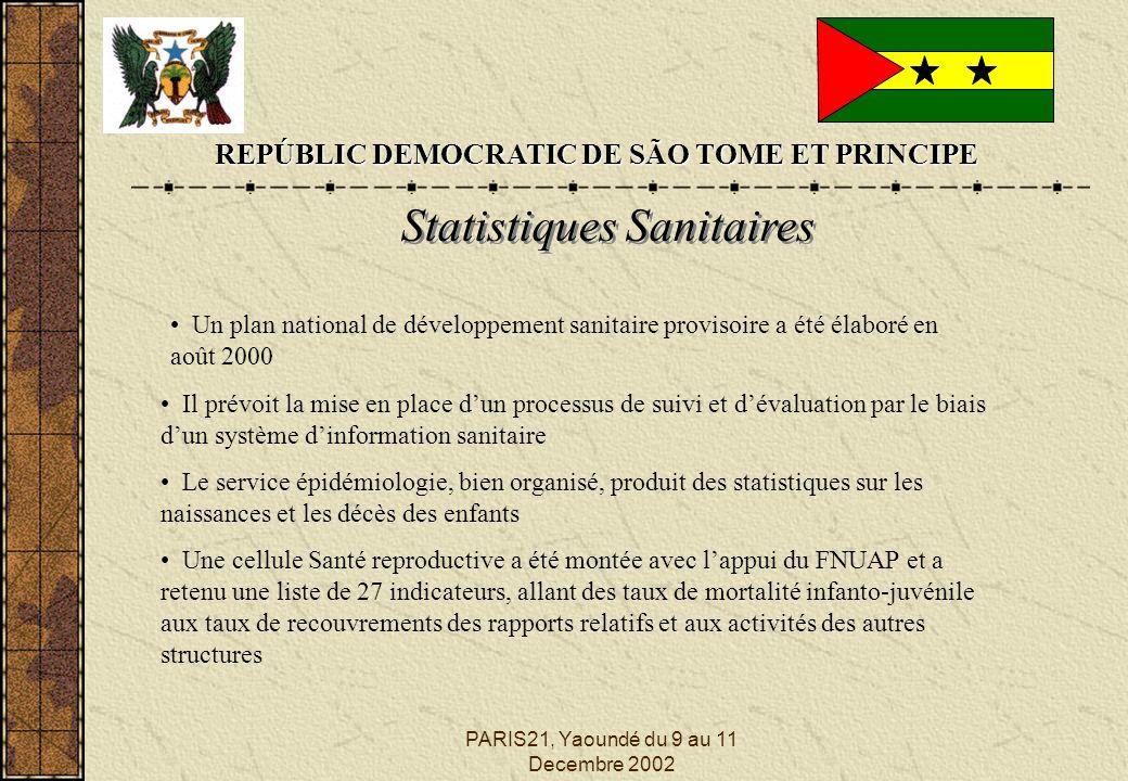 PARIS21, Yaoundé du 9 au 11 Decembre 2002 REPÚBLIC DEMOCRATIC DE SÃO TOME ET PRINCIPE Statistiques Sanitaires Un plan national de développement sanita