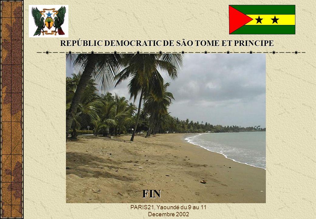 PARIS21, Yaoundé du 9 au 11 Decembre 2002 REPÚBLIC DEMOCRATIC DE SÃO TOME ET PRINCIPE FIN