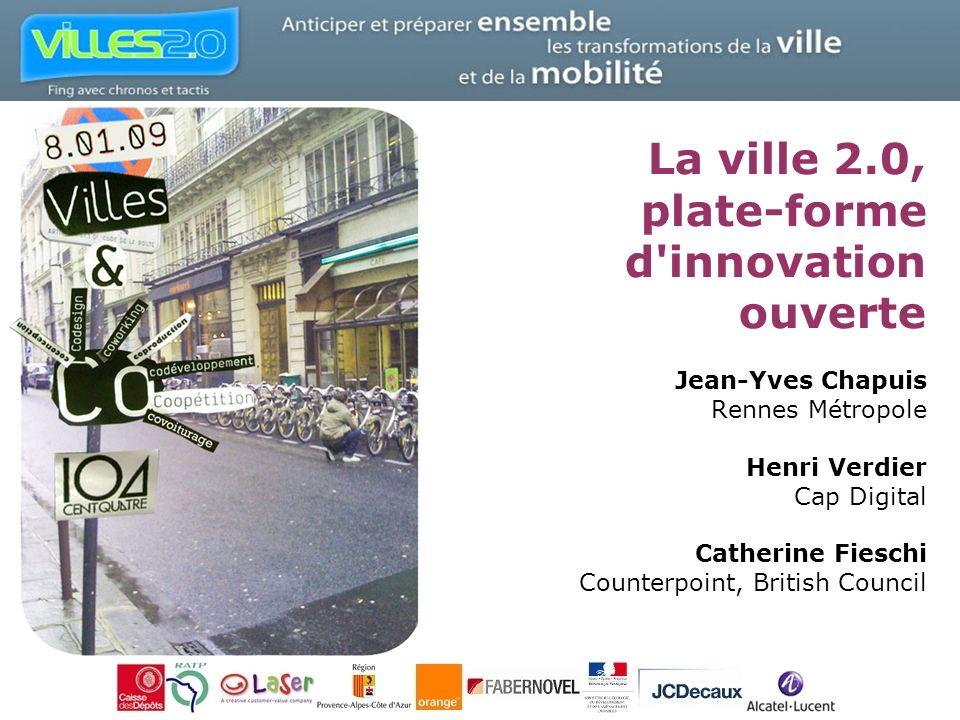 La ville 2.0, plate-forme d innovation ouverte Jean-Yves Chapuis Rennes Métropole Henri Verdier Cap Digital Catherine Fieschi Counterpoint, British Council