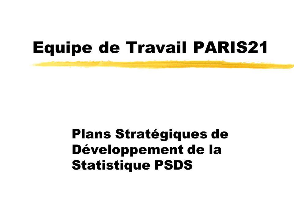 Equipe de Travail PARIS21 Plans Stratégiques de Développement de la Statistique PSDS