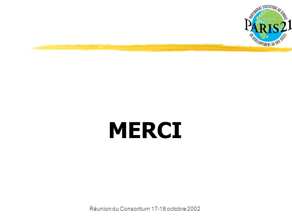 Réunion du Consortium 17-18 octobre 2002 MERCI