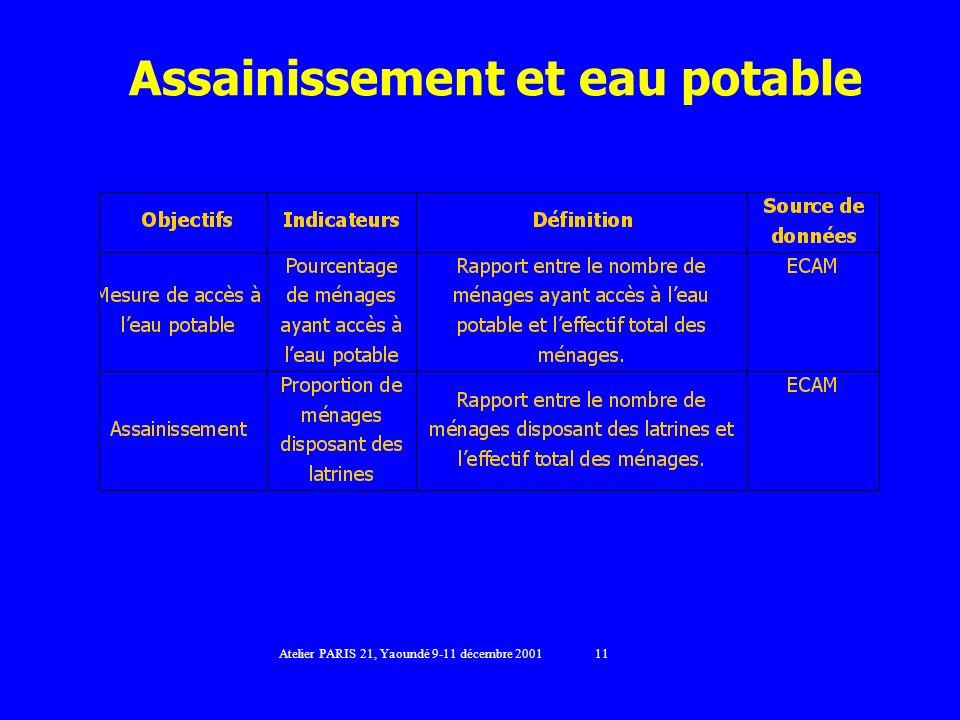 Assainissement et eau potable Atelier PARIS 21, Yaoundé 9-11 décembre 2001 11