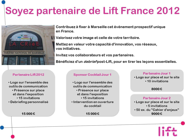 Soyez partenaire de Lift France 2012 Contribuez à fixer à Marseille cet événement prospectif unique en France.