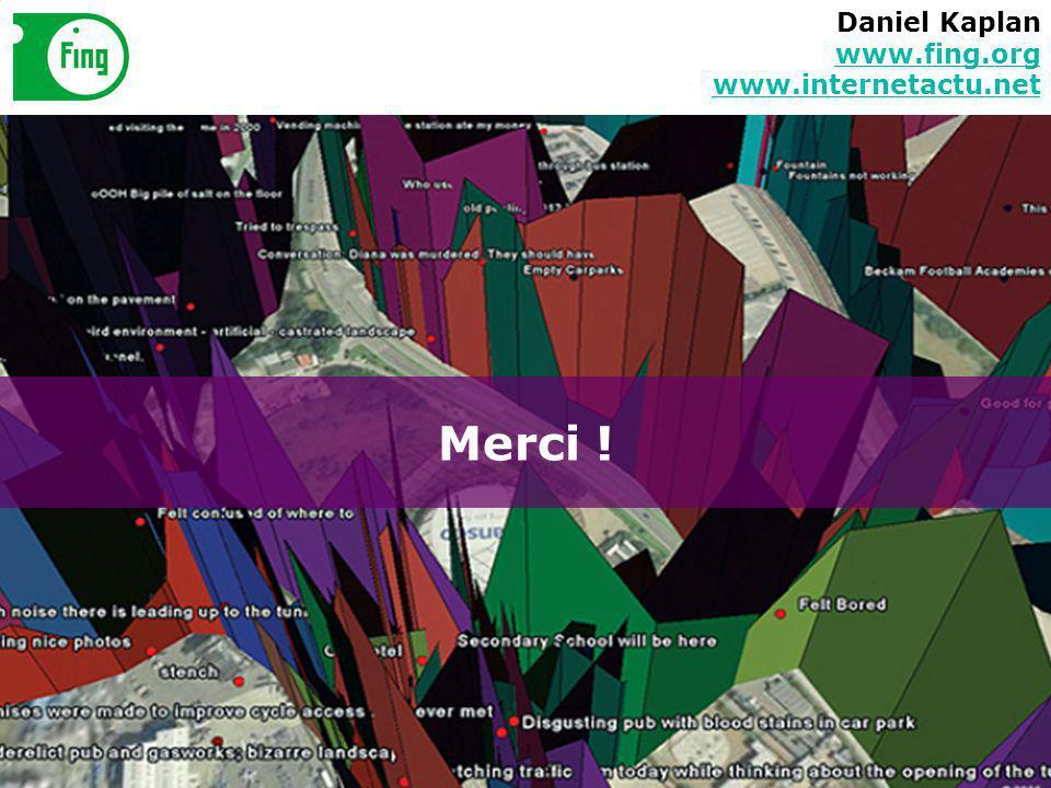 Merci ! Daniel Kaplan www.fing.org www.internetactu.net www.fing.org www.internetactu.net