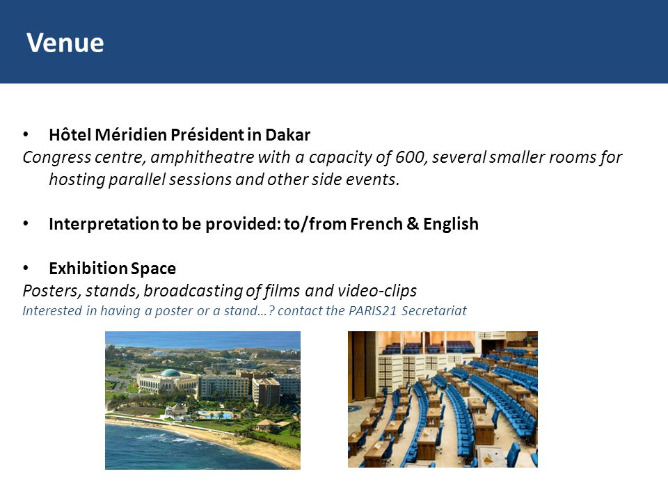 Venue Hôtel Méridien Président in Dakar Congress centre, amphitheatre with a capacity of 600, several smaller rooms for hosting parallel sessions and