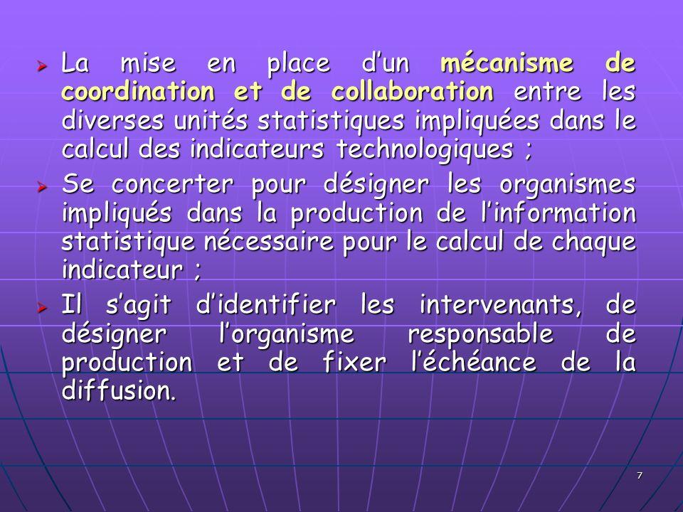 7 La mise en place dun mécanisme de coordination et de collaboration entre les diverses unités statistiques impliquées dans le calcul des indicateurs