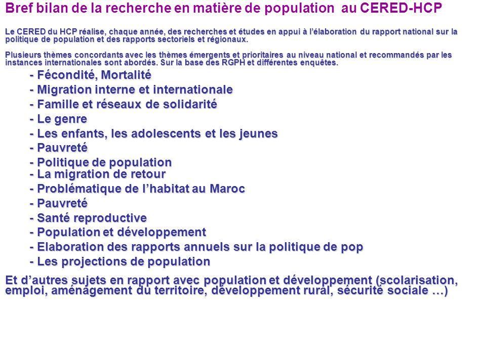 Bref bilan de la recherche en matière de population au CERED-HCP Le CERED du HCP réalise, chaque année, des recherches et études en appui à lélaborati