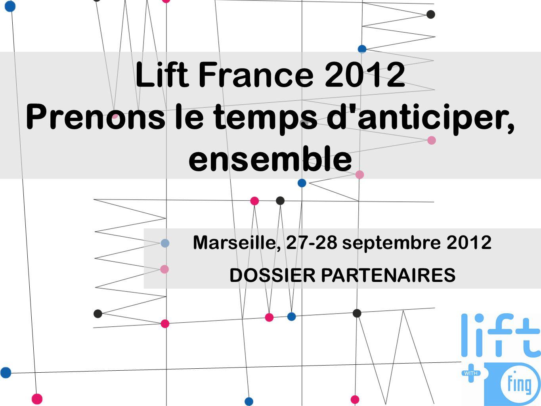 Lift France 2012, 4 e édition Une conférence européenne de référence pour anticiper les transformations numériques.