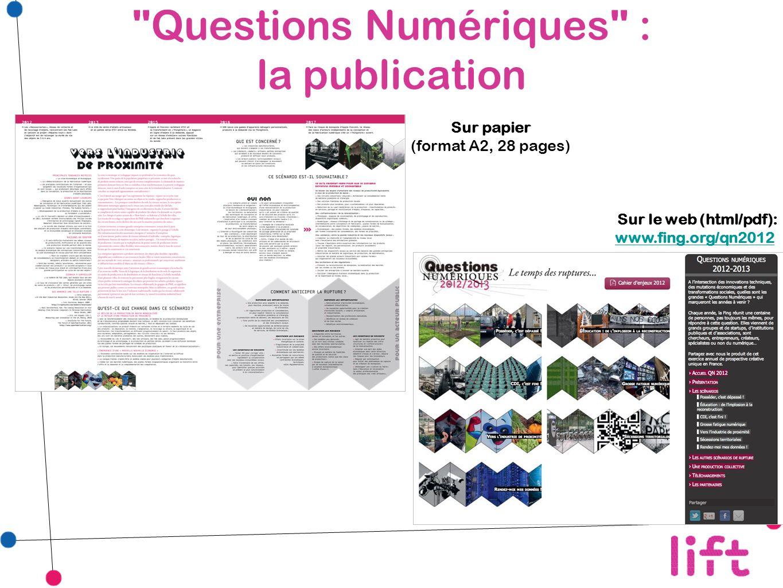 Questions Numériques : la publication Sur papier (format A2, 28 pages) Sur le web (html/pdf): www.fing.org/qn2012 www.fing.org/qn2012