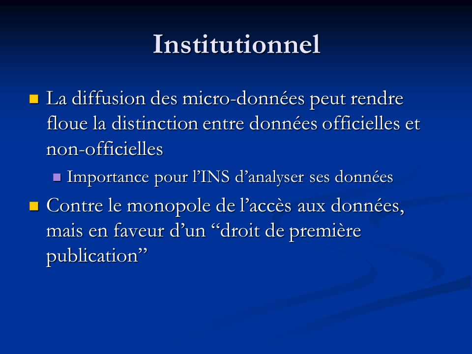 Institutionnel La diffusion des micro-données peut rendre floue la distinction entre données officielles et non-officielles La diffusion des micro-don
