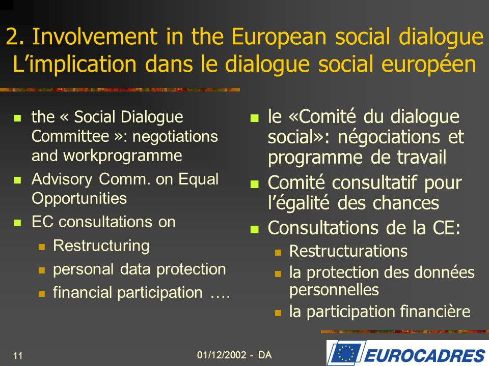 01/12/2002 - DA 11 2. Involvement in the European social dialogue Limplication dans le dialogue social européen the « Social Dialogue Committee » : ne