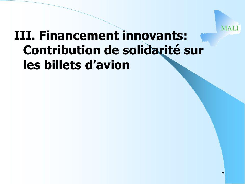 MALI 7 III. Financement innovants: Contribution de solidarité sur les billets davion