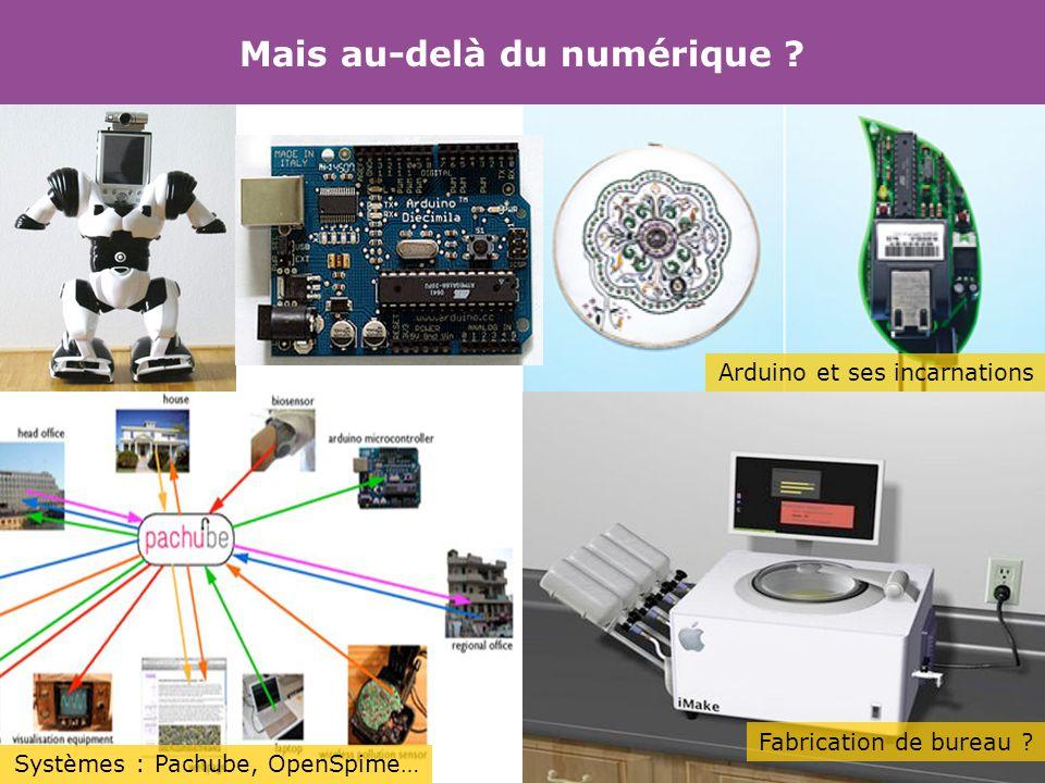 Arduino et ses incarnations Systèmes : Pachube, OpenSpime… Mais au-delà du numérique ? Fabrication de bureau ?