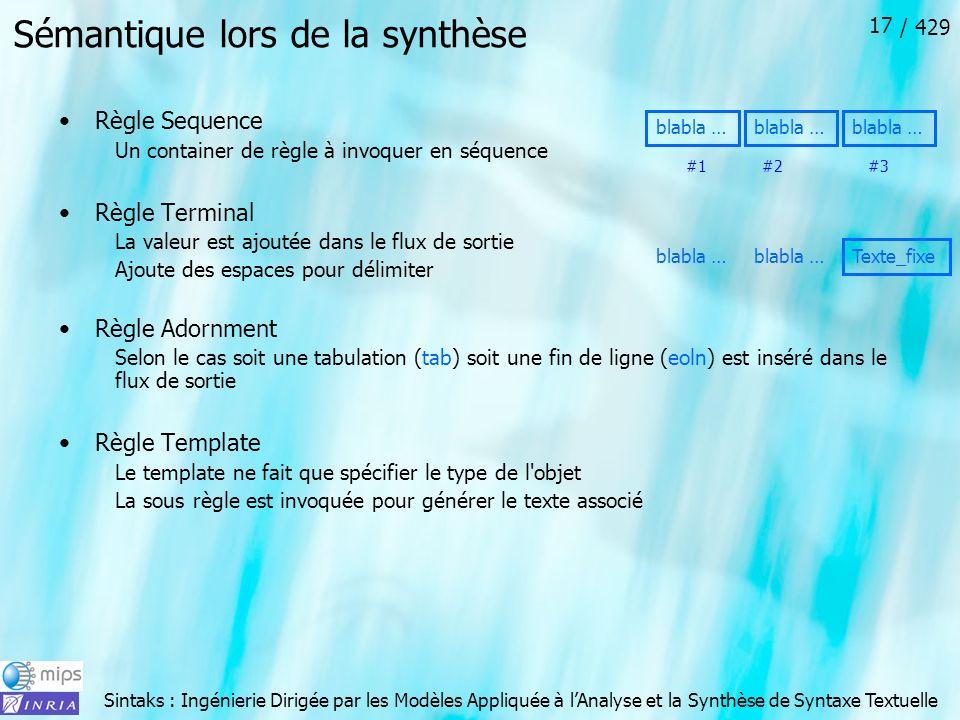 Sintaks : Ingénierie Dirigée par les Modèles Appliquée à lAnalyse et la Synthèse de Syntaxe Textuelle / 429 17 Sémantique lors de la synthèse Règle Se