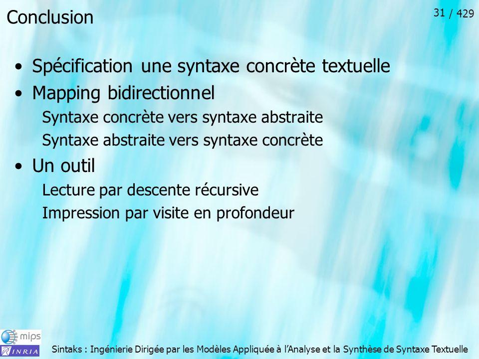 Sintaks : Ingénierie Dirigée par les Modèles Appliquée à lAnalyse et la Synthèse de Syntaxe Textuelle / 429 31 Conclusion Spécification une syntaxe co