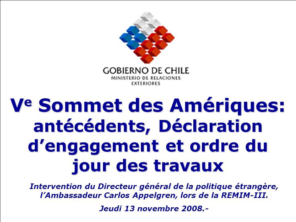1 V e Sommet des Amériques: antécédents, Déclaration dengagement et ordre du jour des travaux Intervention du Directeur général de la politique étrangère, lAmbassadeur Carlos Appelgren, lors de la REMIM-III.