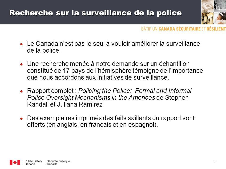 6 La surveillance de la police au Canada : améliorations prévues Le Canada prévoit renforcer le mécanisme de traitement des plaintes visant la GRC.