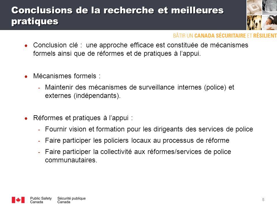 7 Recherche sur la surveillance de la police Le Canada nest pas le seul à vouloir améliorer la surveillance de la police.