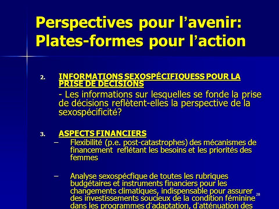 28 Perspectives pour l avenir: Plates-formes pour l action 2. INFORMATIONS SEXOSP É CIFIQUESS POUR LA PRISE DE D É CISIONS - Les informations sur lesq