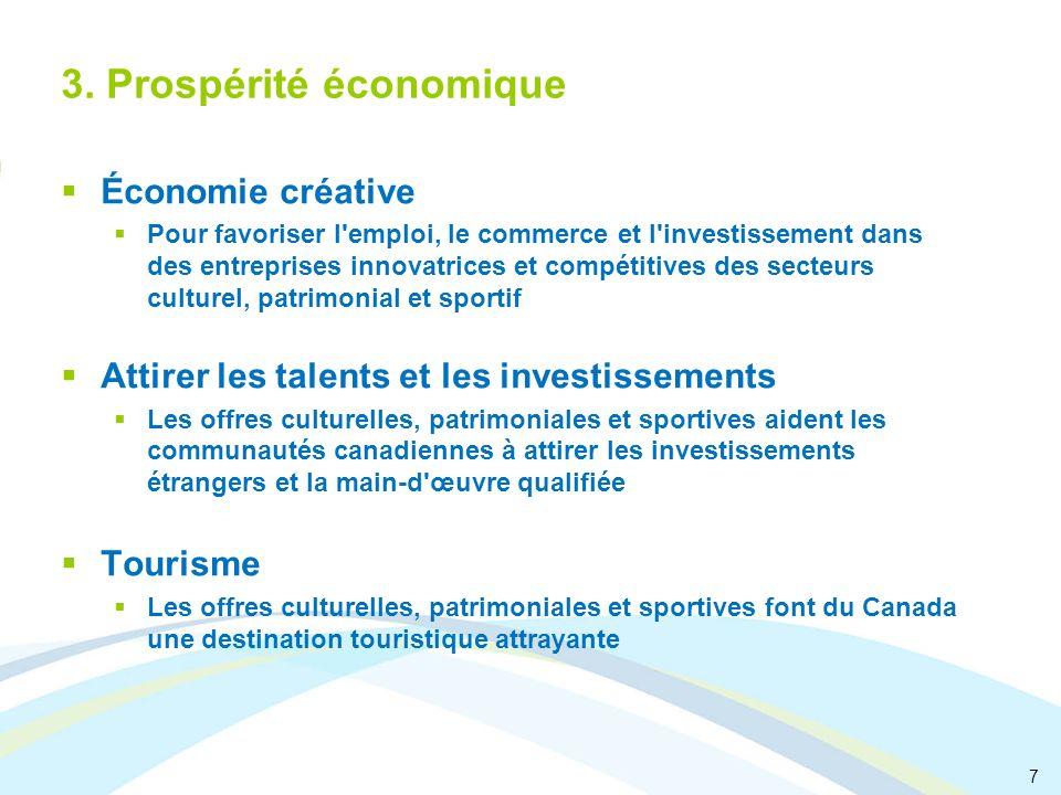 7 3. Prospérité économique Économie créative Pour favoriser l'emploi, le commerce et l'investissement dans des entreprises innovatrices et compétitive