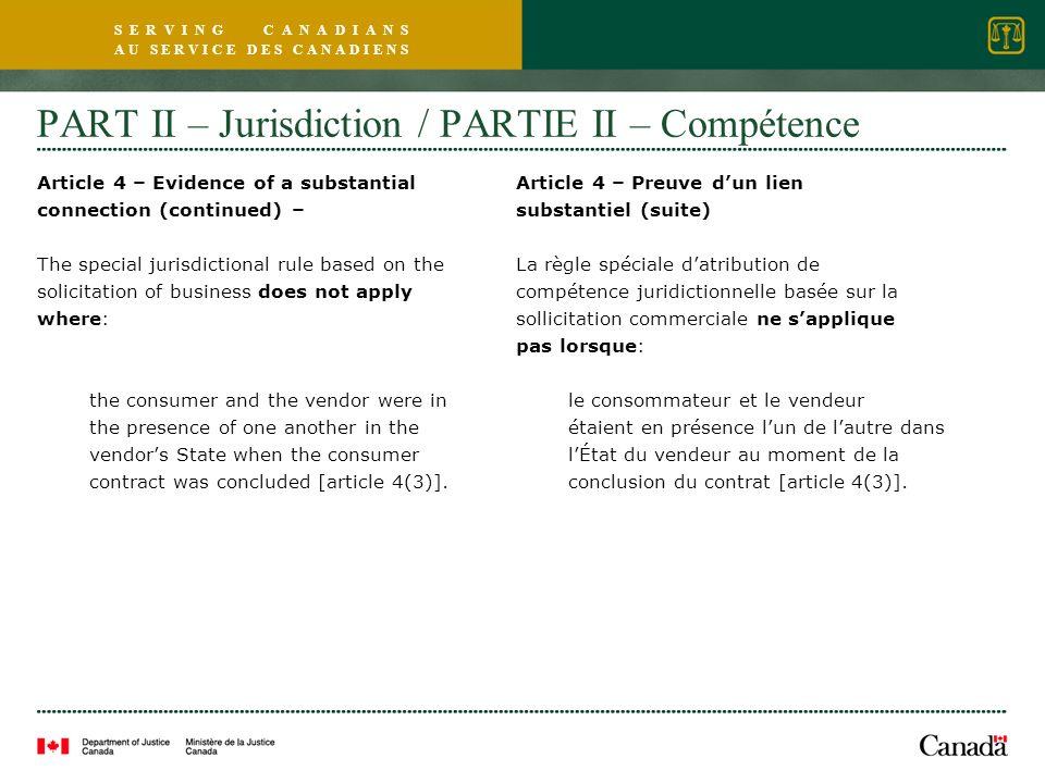 S E R V I N G C A N A D I A N S A U S E R V I C E D E S C A N A D I E N S PART II – Jurisdiction / PARTIE II – Compétence Article 4 – Evidence of a su