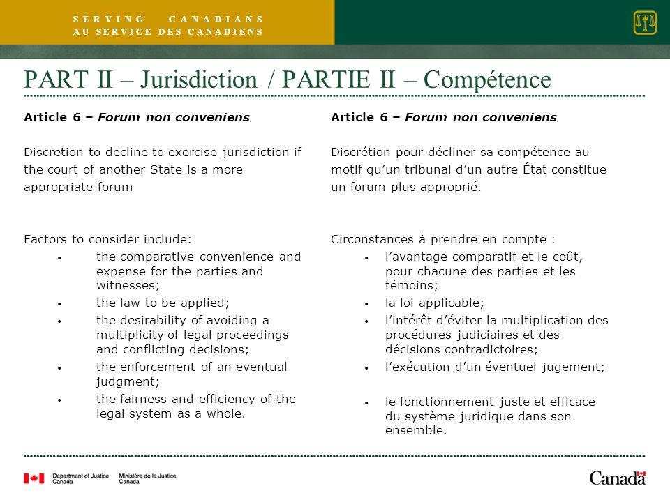 S E R V I N G C A N A D I A N S A U S E R V I C E D E S C A N A D I E N S PART II – Jurisdiction / PARTIE II – Compétence Article 6 – Forum non conven