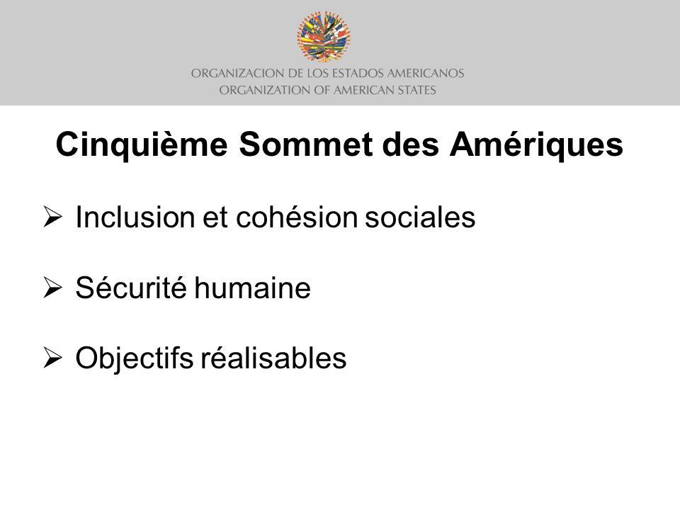 Cinquième Sommet des Amériques Inclusion et cohésion sociales Sécurité humaine Objectifs réalisables