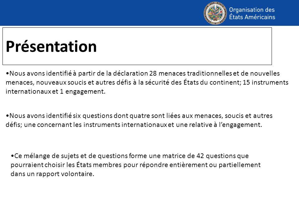 Présentation Nous avons identifié à partir de la déclaration 28 menaces traditionnelles et de nouvelles menaces, nouveaux soucis et autres défis à la sécurité des États du continent; 15 instruments internationaux et 1 engagement.