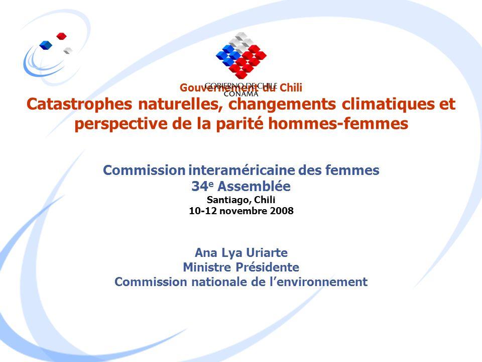 Gouvernement du Chili Catastrophes naturelles, changements climatiques et perspective de la parité hommes-femmes Commission interaméricaine des femmes