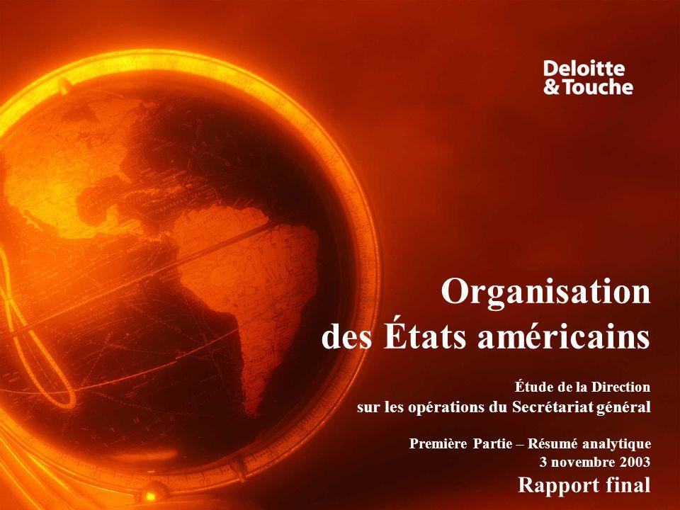 Rapport final – 3 novembre 2003 Organisation des États américains Étude de la Direction sur les opérations du Secrétariat général Première Partie – Ré