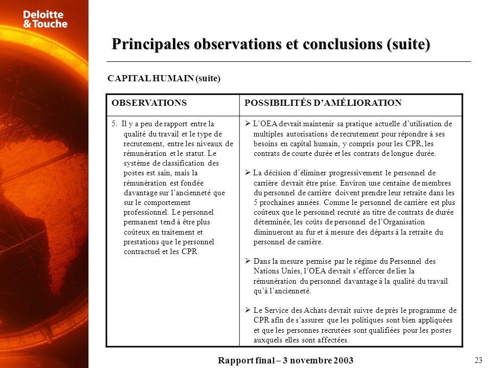 Rapport final – 3 novembre 2003 OBSERVATIONSPOSSIBILITÉS DAMÉLIORATION 5. Il y a peu de rapport entre la qualité du travail et le type de recrutement,
